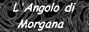 L'Angolo di Morgana